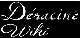 Deracine Wiki