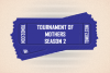 Tournament of Mother Season 2