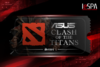 ASUS Clash of the Titans Dota 2 Tournament - Series 1