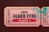 Copa Black Fyre - Season Two