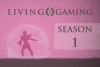 Living Gaming Competition Season 1
