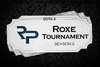 RoXe Tournament Season 2