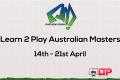 Learn 2 Play Australian Masters