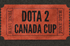 Dota 2 Canada Cup (Ticket)