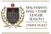 Malaysian's Hall of Fame League Season 1