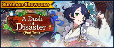 Banner Summon Showcase A Dash of Disaster (Part Two).png