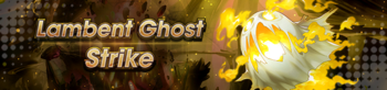 Banner Lambent Ghost Strike.png