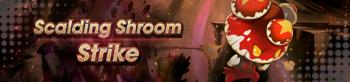 Banner Scalding Shroom Strike.png
