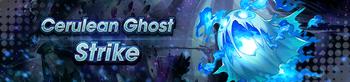 Banner Cerulean Ghost Strike.png