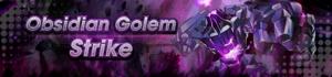 Banner Obsidian Golem Strike.png