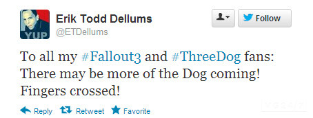 To all my Fallout 3 and Three Dog fans: There may be more of the Dog coming! Fingers crossed!