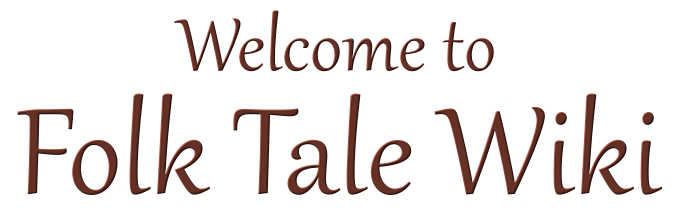Welcome to the Folk Tale Wiki