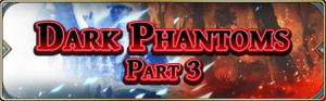 Dark Phantoms - Part 3