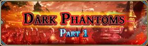 Dark Phantoms - Part 1