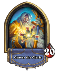 Graves the Cleric - Hearthstone Wiki