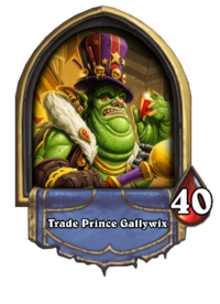 Trade Prince Gallywix(127364).png