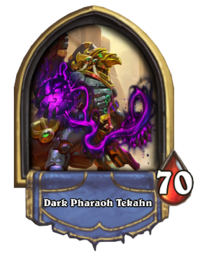 Dark Pharaoh Tekahn (Tavern Brawl).png
