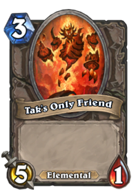 Tak's Only Friend.png