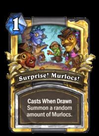 Surprise! Murlocs!(92484) Gold.png