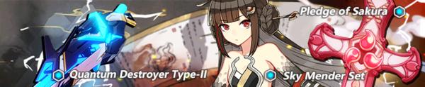 Pledge of Sakura, Quantum Destroyer Type-II, and Nuwa Focused Supply (Banner).png