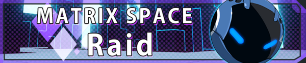 Matrix Space Raid (Banner).png