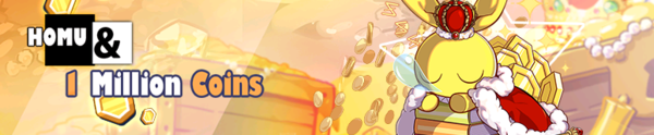 HOMU & 1 Million Coins (Banner).png
