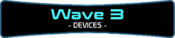 Wave 3 - Devices.png