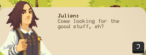 """A picture of Julien, the shopkeeper of Le Retalier. The speech bubble reads: """"Come looking for the good stuff, ey?"""""""