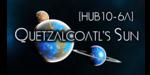 [HUB10-6A] Quetzacoatl's Sun