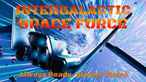 Intergalactic Space Force