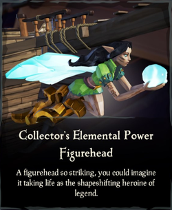 Collector's Elemental Power Figurehead.png