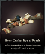 Bone Crusher Eye of Reach.png