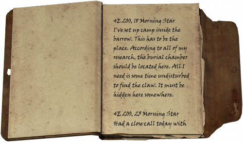 4Ä 200, 18. Morgenstern / Ich habe mein Lager im Innern des Hügelgrabs aufgeschlagen. Das muss der Ort sein. Allen meinen Nachforschungen zufolge muss sich die Grabkammer hier befinden. Jetzt brauche ich nur ein wenig Zeit, um ungestört nach der Klaue suchen zu können. Sie muss hier irgendwo verborgen sein. / 4Ä 200, 25. Morgenstern / Das war eine knappe Sache heute, mit