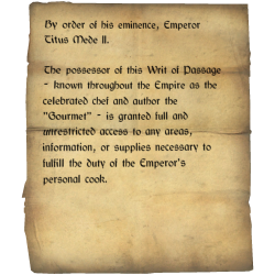 "By order of his eminence, Emperor Titus Mede II. / The possessor of this Writ of Passage - known throughout the Empire as the celebrated chef and author the ""Gourmet"" - is granted full and unrestricted access to any areas, information, or supplies necessary to fulfill the duty of the Emperor's personal cook."