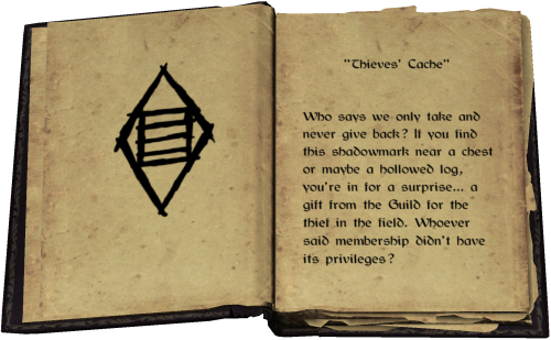 """Thieves' Cache"" - Who says we only take and never give back? If you find this shadowmark near a chest or maybe a hollowed log, you're in for a surprise... a gift from the Guild for the thief in the field. Whoever said membership didn't have its privileges?"
