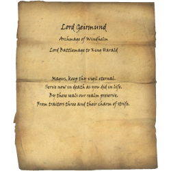 Lord Geirmund / Archmage of Windhelm / Lord Battlemage to King Harald / Magus, keep thy vigil eternal. Serve now in death as you did in life. By these seals our realm preserve. From traitors three and their charm of strife.