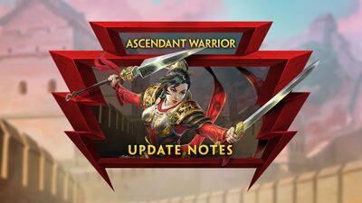 7.2 - The Ascendant Warrior Update