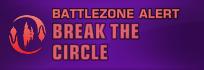 Battlezone Alert - Break the Circle.png