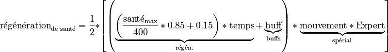 \text{régénération}_{\text{de santé}} = \frac{1}{2} *  \left[ \left( \underbrace{ \left( \frac{\text{santé}_{\text{max}}}{400}*0.85+0.15 \right) * \text{temps} }_{\text{régén.}} + \underbrace{ \text{buff} }_{\text{buffs}} \right) * \underbrace{ \text{mouvement} * \text{Expert} }_{\text{spécial}} \right]