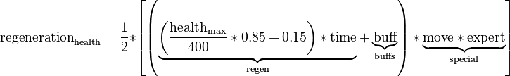 \text{regeneration}_{\text{health}} = \frac{1}{2} *  \left[ \left( \underbrace{ \left( \frac{\text{health}_{\text{max}}}{400}*0.85+0.15 \right) * \text{time} }_{\text{regen}} + \underbrace{ \text{buff} }_{\text{buffs}} \right) * \underbrace{ \text{move} * \text{expert} }_{\text{special}} \right]