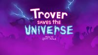 Trover Saves the Universe.jpg