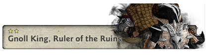 Gnoll King, Ruler of the Ruins Tab.png