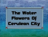 IL007- The Water Flowers of Cerulean City.png