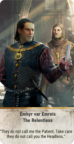 Tw3 gwent card face Emhyr var Emreis the Relentless.png