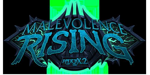 Patch X.2 - Malevolence Rising
