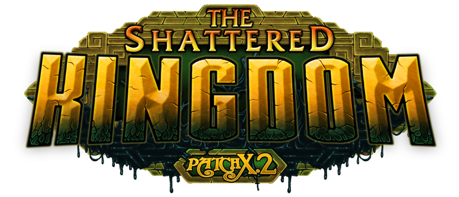 Patch X.2 - The Shattered Kingdom.